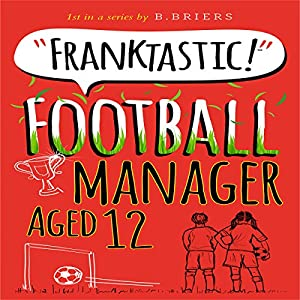 Franktastic Football Manager Aged 12 Audiobook