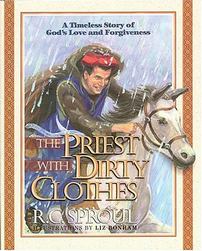 The Priest With Dirty Clothes A Timeless Story Of God's Love And Forgiveness