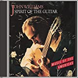 John Williams: Spirit of the Guitar - Music of the Americas