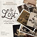 The Lost: A Search for Six of Six Million Audiobook by Daniel Mendelsohn Narrated by Bronson Pinchot