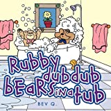Rubby Dub Dub Bears in a Tub, Q. Bev, 143437999X