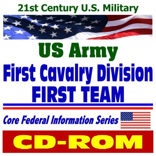 Download 21st Century U.S. Military: U.S. Army First Cavalry Division (First Team) at Fort Hood, plus Army Background Material ebook