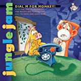Dial M for Monkey (Jungle Jam)