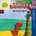 Der kleine Drache Kokosnuss - Hab keine Angst: Englisch lernen mit dem kleinen Drachen Kokosnuss - Sprach-Hörbuch mit Vokabelteil Hörbuch von Ingo Siegner Gesprochen von: Philipp Schepmann, Robert Metcalf