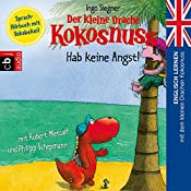 Hab keine Angst (Englisch lernen mit dem kleinen Drachen Kokosnuss 2): Sprach-Hörbuch mit Vokabelteil | Ingo Siegner