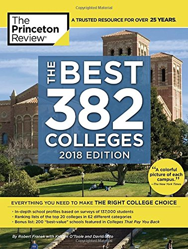 The Best 382 Colleges, 2018 Edition: Everything You Need to Make the Right College Choice (College Admissions Guides) cover