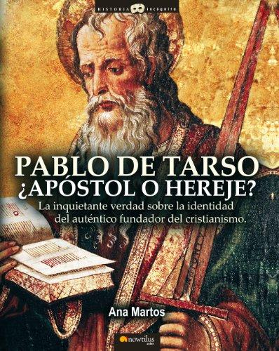 Descargar Libro Pablo De Tarso, ¿apóstol O Hereje? Ana Martos Rubio