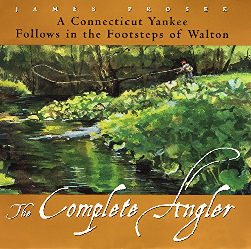 Cover of The Complete Angler: A Connecticut Yankee Follows in the Footsteps of Walton