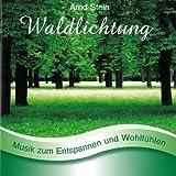 Waldlichtung - Sanfte Musik zum Entspannen und Wohlfühlen