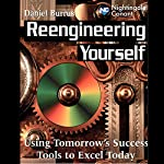 Reengineering Yourself: Using Tomorrow's Success Tools to Excel Today | Dan Burrus