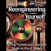 Reengineering Yourself: Using Tomorrow's Success Tools to Excel Today   Dan Burrus