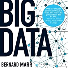 Big Data: Using Smart Big Data, Analytics and Metrics to Make Better Decisions and Improve Performance Audiobook by Bernard Marr Narrated by Piers Wehner