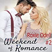 A Weekend of Romance: Billionaire in Paris Series, Book 2 | Roxie Odell