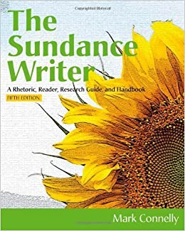 The Sundance Writer: A Rhetoric, Reader, Research Guide, and Handbook by Mark Connelly (2012-01-01)