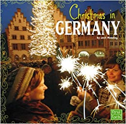 christmas in germany christmas around the world jack manning 9781476530994 amazoncom books - When Is Christmas In Germany