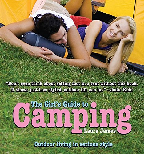 Download The Girl's Guide to Camping: Outdoor Living in Serious Style PDF