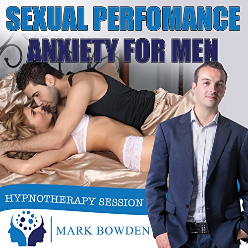 Sexual performance anxiety self hypnosis