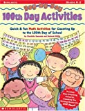 img - for Day-by-Day 100th Day Activities: Quick & Fun Math Activities for Counting Up to the 100th Day of School book / textbook / text book