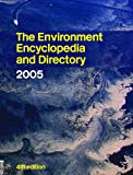 The Environment Encyclopedia and Directory 2005, THE ENVIRONMENT ENCYCLOPEDIA AND DIRECTORY 2005 -, 185743224X