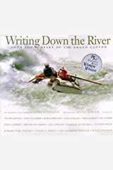 Writing Down the River: Into the Heart of the Grand Canyon Hardcover