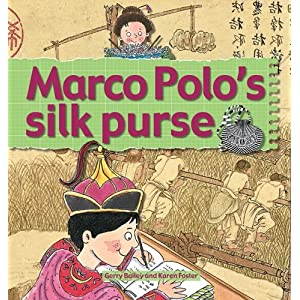 Marco Polo's Silk Purse (Stories of Great People) Gerry Bailey, Karen Foster, Leighton Noyes and Karen Radford