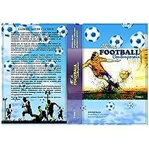 ABC DU FOOTBALL CONTEMPORAIN: Tome I (Préparation, organisation et adaptation du footballeur t. 1) (French Edition)