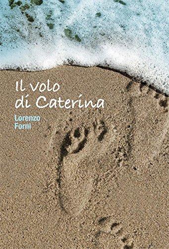 Il volo di Caterina (Italian Edition)