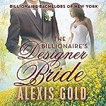 The Billionaire's Designer Bride | Alexis Gold