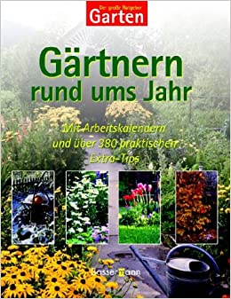 Ratgeber Garten der große ratgeber garten gärtnern rund ums jahr gartenpflege im