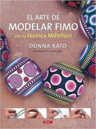 El arte de modelar fimo Donna Kato