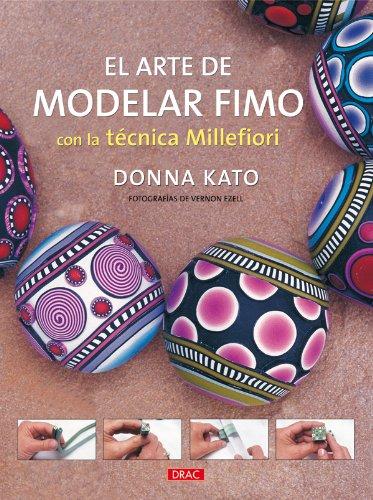 (El arte de modelar Fimo con la tecnica Millefiori / The Art of Polymer Clay Millefiori Techniques (Spanish)