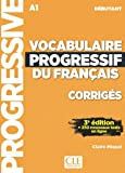 Vocabulaire progressif du francais - Nouvelle edition: Corriges debutant
