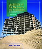 Essentials of Soil Mechanics and Foundations: Basic Geotechnics (6th Edition)