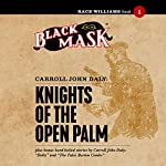 Knights of the Open Palm: Race Williams, Book 1 | Carroll John Daly