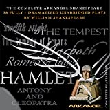 Complete Arkangel Shakespeare: 38 Fully Dramatized Unabridged Plays on Cd