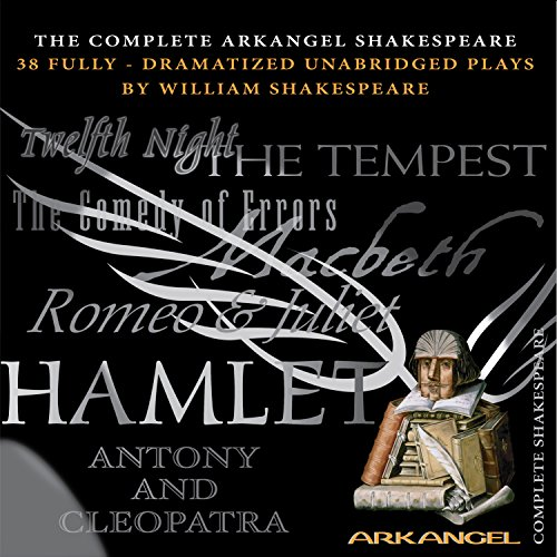 The Complete Arkangel Shakespeare: 38 Fully-Dramatized Plays by BBC Audiobooks America