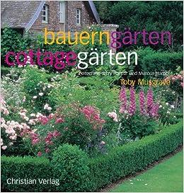 Bauerngarten Cottagegarten Amazon De Toby Musgrave Jerry Harpur