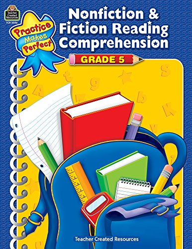 Nonfiction & Fiction Reading Comprehension Grade 5 (Practice Makes Perfect)