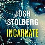 Incarnate: A Novel | Josh Stolberg