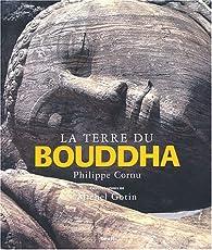 La Terre du Bouddha par Philippe Cornu