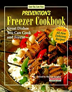 Prevention's low-fat, low-cost freezer cookbook: Quick dishes for and from the freezer (Quick and Healthy Low-Fat Cooking) Sharon Sanders