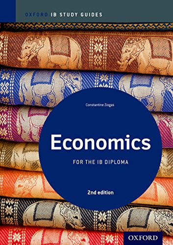 IB Economics 2nd Edition: Study Guide: Oxford IB Diploma Program (International Baccalaureate)