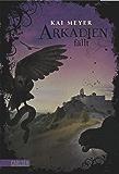 Arkadien-Reihe 3: Arkadien fällt