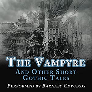 The Vampyre and Other Short Gothic Tales Audiobook