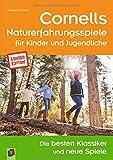 Cornells Naturerfahrungsspiele für Kinder und Jugendliche: Die besten Klassiker und neue Spiele - Sonderedition