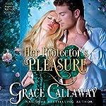 Her Protector's Pleasure : Mayhem in Mayfair, Volume 3   Grace Callaway
