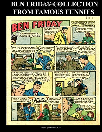 Ben Friday Collection From Famous Funnies: Ben Friday Stories From The Golden Age Comics Famous Funnies