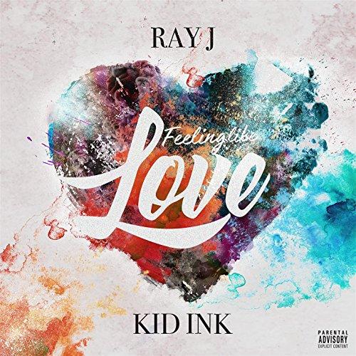 Feeling Like Love (feat. Kid Ink) - Kid A Like