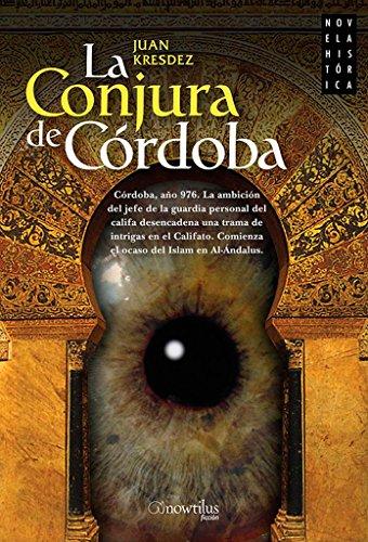 La conjura de Cordoba (Spanish Edition) [Juan Kresdez] (Tapa Blanda)