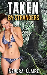 Taken by Strangers:  Bareback in the Woods
